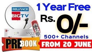 Reliance Big TV  Booking Starting From 20 June   Priced Rs.0/- with 1 Year Free Service   Data Dock
