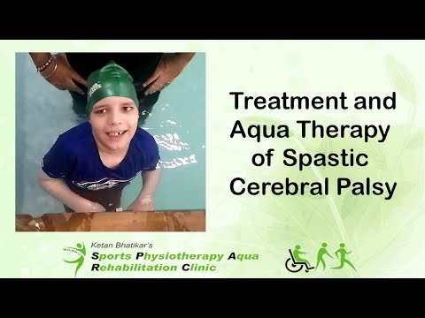 Treatment And Aqua Therapy Of Spastic Cerebral Palsy