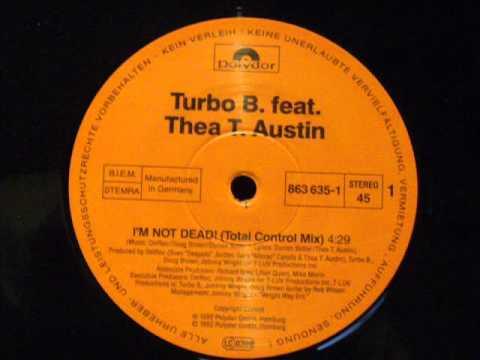 I'm not dead   Turbo B  feat Thea t  austin