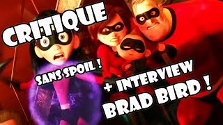 Les Indestructibles 2 : Critique sans spoiler et Interview de Brad Bird !