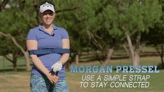 Morgan Pressel: Use a Simple Strap to Stay Connected   GOLF.com