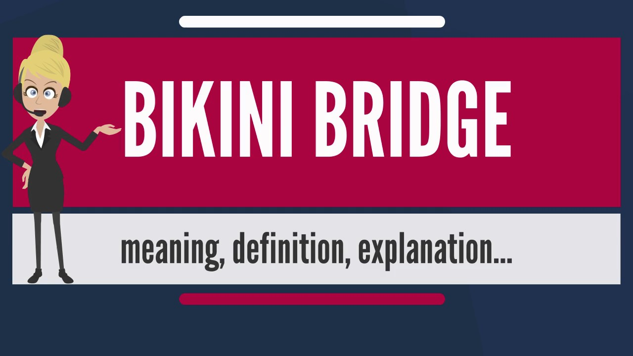 Bridge Explanation Bridge What Bikini MeaningDefinitionamp; Mean Does Is 3qL4A5Rj