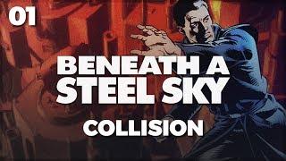 BENEATH A STEEL SKY - 01 - Collision
