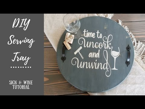 DIY Wood Serving Tray- Uncork and Unwind