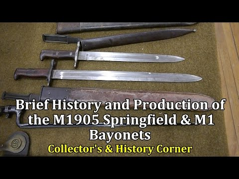 Brief History and Production of the M1905 Springfield & M1 Bayonets | Collector's and History Corner