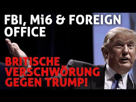 FBI, Mi6 & Foreign Office – Verschwörung gegen Trump!