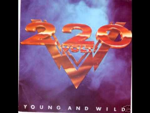 220 VOLT-YOUNG AND WILD