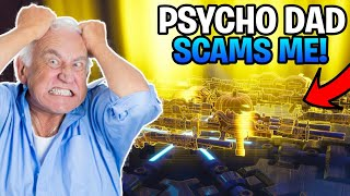 Psycho Dad Scams Me! (Scammer Gets Scammed) Fortnite Save The World