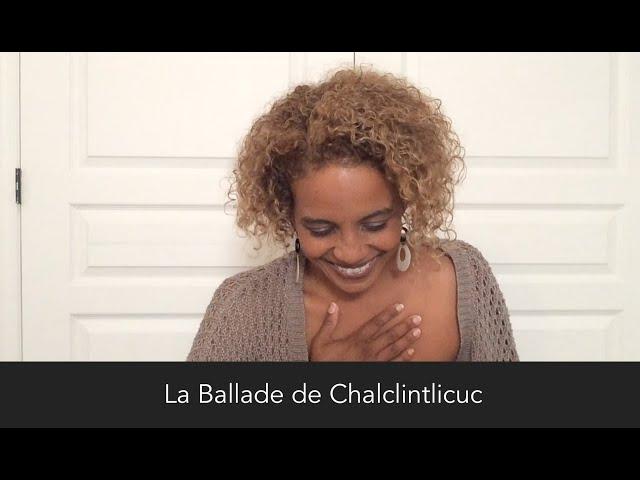 La Ballade de Chalclintlicuc par Veronique Pierre