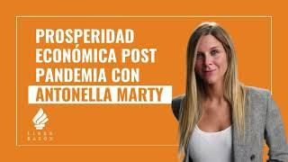 Prosperidad Post pandemia con Antonella Marty