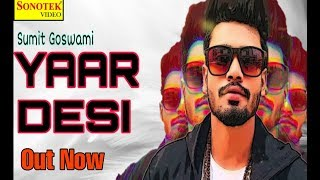 Yaar Desi Official || Sumit Goswami || Kaka || New Latest Haryanvi Song 2019 ||