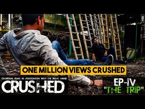 Crushed || Season One || Episode 4 - The TRIP || Indian Web-Series