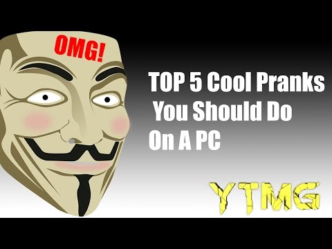 TOP 5 Cool Pranks You Should Do On A PC