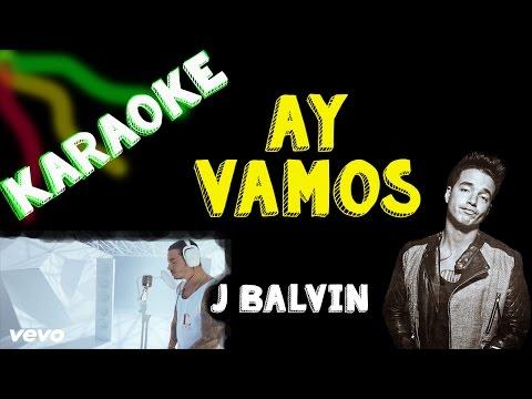 Karaoke | Ay Vamos | J Balvin | HD