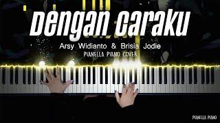 Download Lagu Dengan Caraku - Arsy Widianto, Brisia Jodie   Piano Cover by Pianella Piano mp3