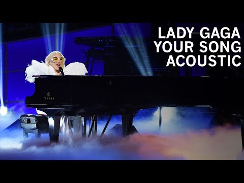 Lady Gaga - Your Song (Acoustic)