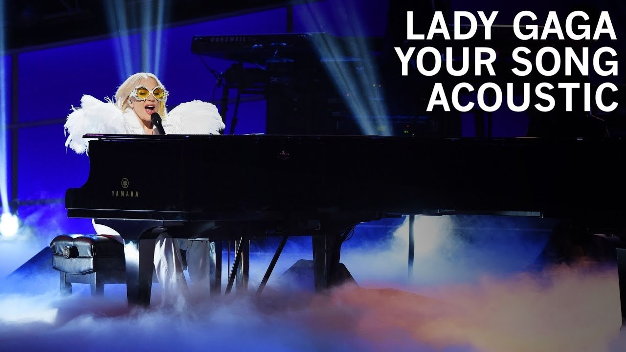 Lady Gaga - Your Song (Acoustic) - YouTube