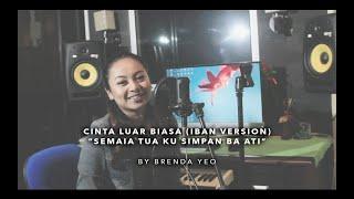 Download lagu Cinta Luar Biasa / Semaia Tua Ku Simpan Ba Ati (Iban Version) - Cover by Brenda Yeo