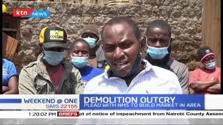 Demolition Outcry: Uthiru traders plead with NMS to build market in the area