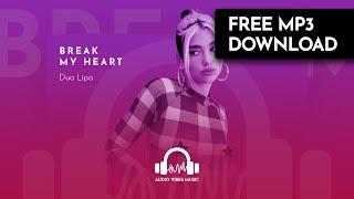 Dua Lipa - Break My Heart  Free Download