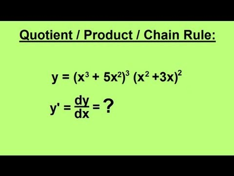 Calculus - Derivatives - Quotient-Product Chain Rule (1 of 4)