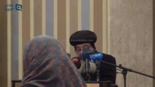 مصر العربية | الأنبا دانيال يقدم روشته لعلاج مشاكل عدم احترام الآخر وقبول التنوع