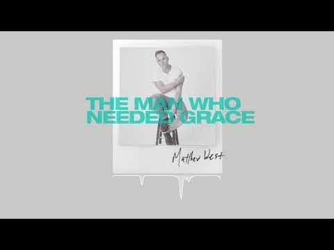 Download  Matthew West - The Man Who Needed Grace  Audio Gratis, download lagu terbaru
