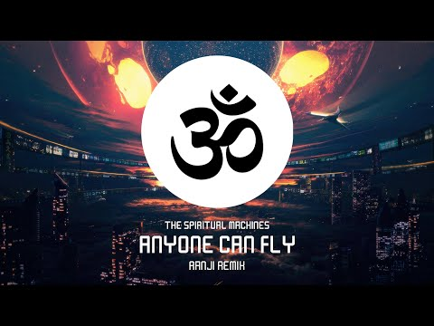 The Spiritual Machines - Anyone Can Fly (Ranji Remix)