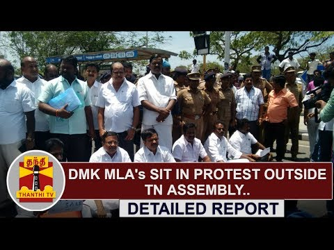 Detailed Report | DMK MLA's sit in protest outside TamilNadu Assembly | Thanthi TV