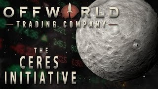 Offworld Trading Company - The Ceres Initiative (Gameplay and Impressions)