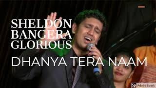 SHELDON BANGERA |  DHANYA TERA NAAM  | HINDI WORSHIP | Matt Redman - Blessed be Your Name | GLORIOUS