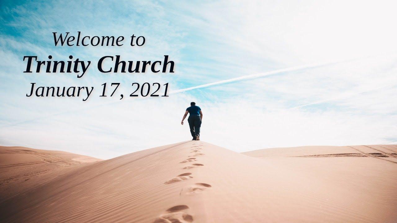 Trinity Church Worship 1/17/2021