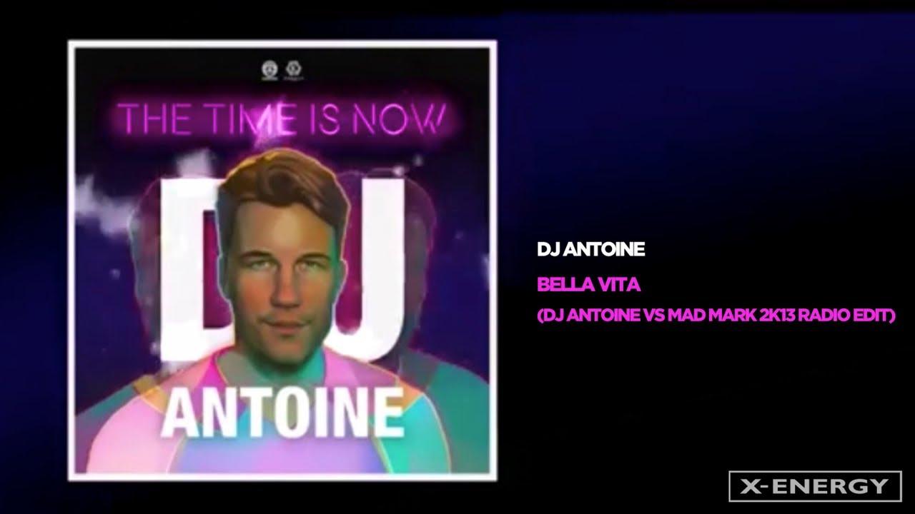Dj Antoine Bella Vita Dj Antoine Vs Mad Mark 2k13 Radio Edit