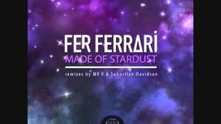 Fer Ferrari - Made of stardust (Sebastian Davidson remix)