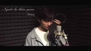 Người Lạ Thân Quen (cover) - Henry Phạm