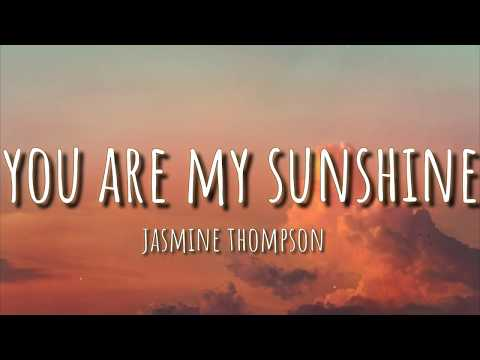 jasmine-thompson---you-are-my-sunshine-(lyrics)