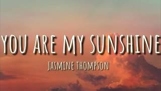Jasmine Thompson - You Are My Sunshine (Lyrics)