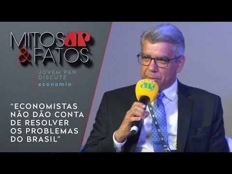 """""""Economistas Não Dão Conta De Resolver Os Problemas Do Brasil"""", Diz Márcio Holland"""