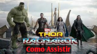 Como Assistir Thor Ragnarok!! (2017) (Re-Upload)