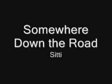 Somewhere Down the Road by Sitti.wmv