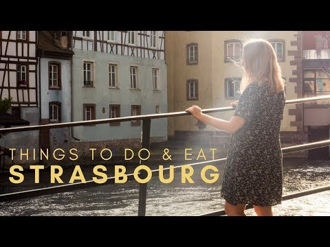 Things To Do And Eat In Strasbourg | France