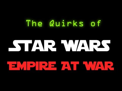 The Quirks of Star Wars: Empire At War (Gold Pack) |