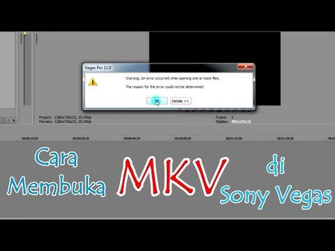 Mudah kok !! cara edit video MKV di Sony Vegas