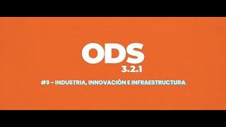 ODS en 3, 2, 1:  9  Industria, innovación e infraestructura