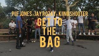 Piif Jones x Jay Rozay x Kiing Shooter - Get To The Bag (Dir. By Kapomob Films)