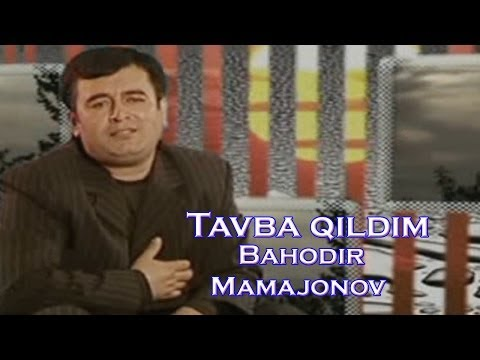 Bahodir Mamajonov - Tavba qildim | Баходир Мамажонов - Тавба килдим