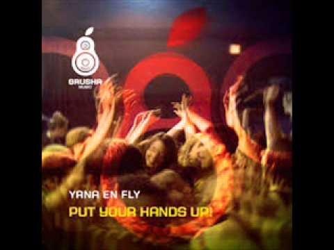 Yana En Fly   Put Your Hands Up! Dj Tonga Intro Boricua Mix