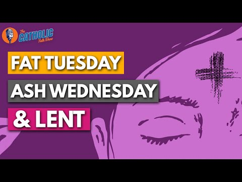 Episode 25: Fat Tuesday, Ash Wednesday, & Catholic Lenten Traditions