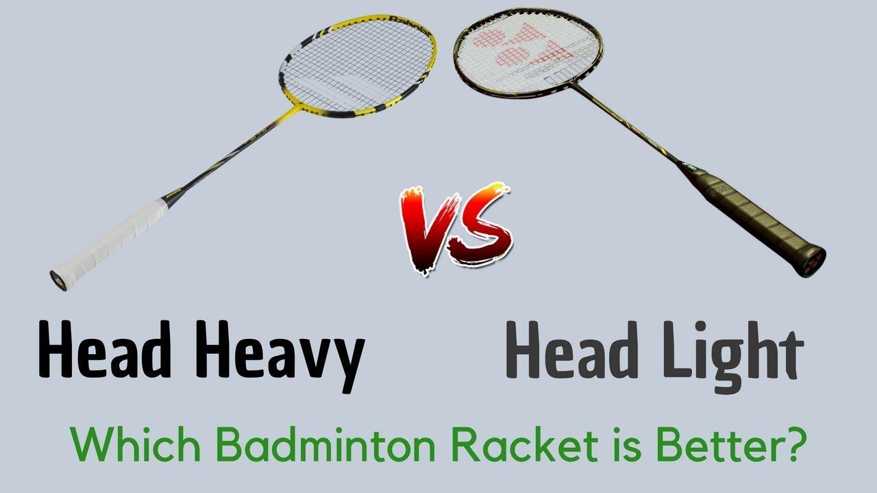 Head heavy and head light badminton racket