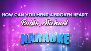 Buble, Michael - How Can You Mend A Broken Heart (Karaoke & Lyrics)